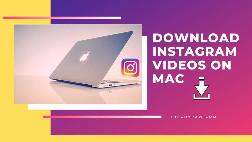 How To Download Instagram Videos On Mac? [ Coolest Trick Ever On Internet]