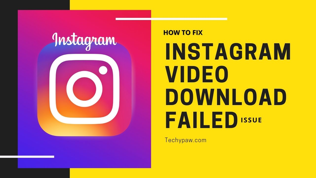Instagram Video Download Failed | How to fix? [Full Guide]