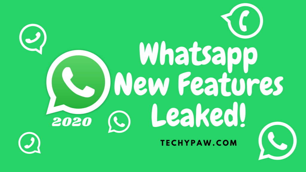 WhatsApp New Features Leaked 2020 - Major Improvements [Hidden Features]