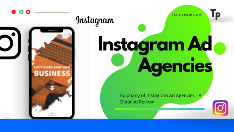 Epiphany of Instagram Ad Agencies - A Detailed Review