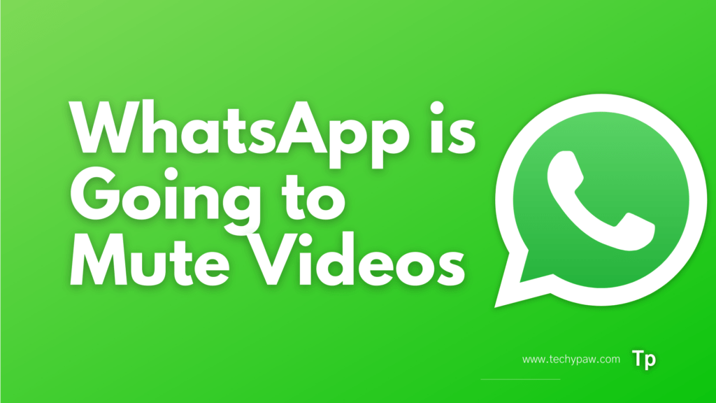 Warning !! WhatsApp is Going to Mute Videos Before you Share