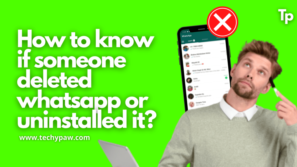 How to Know If Someone Deleted WhatsApp or Uninstalled