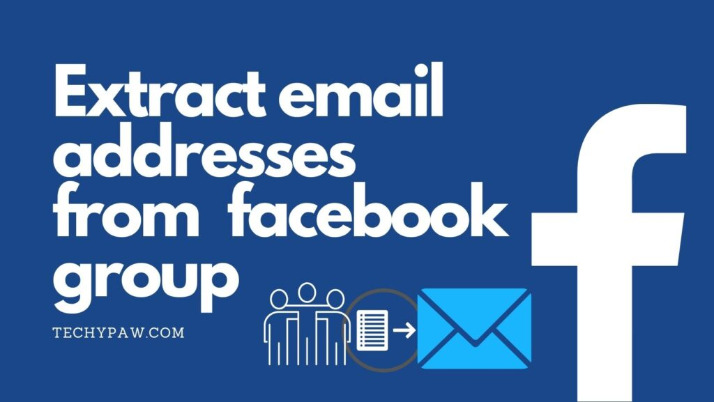 5 Smart Ways To Extract Email Addresses From A Facebook Group [2021]