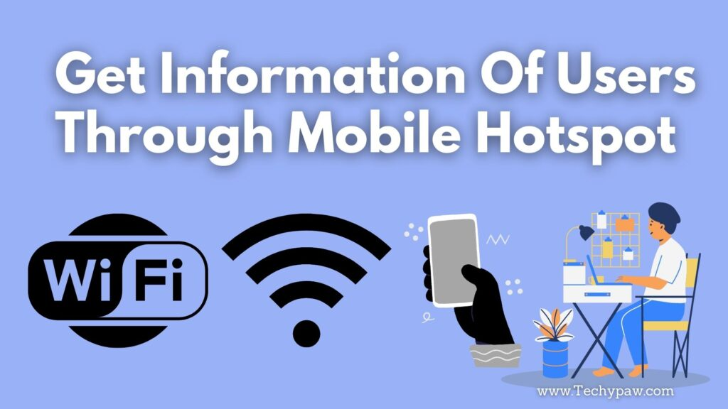 Mobile Hotspot History - Get Information Of Users Through Hotspot [Works]